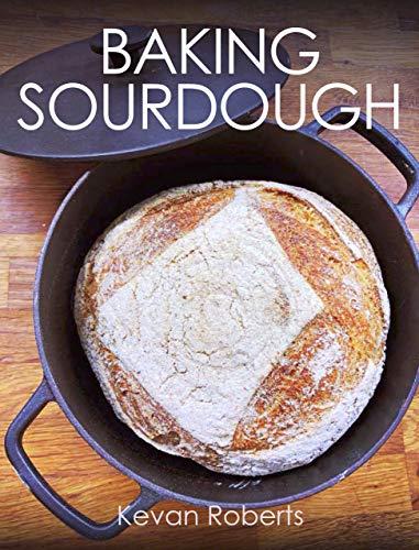 Baking Sourdough (English Edition)