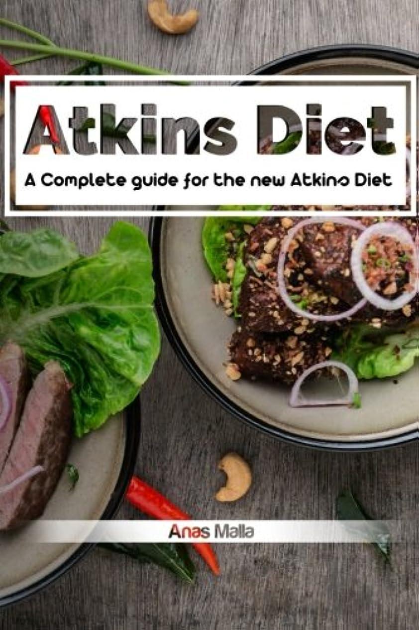 暗い不調和反射Atkins diet: A Complete guide for the new Atkins Diet, Step by step to Lose weig: Nutritional Supplements, Foods to Eat on the Atkins Diet (Lose weight, Low carb, High Fat, High protein, Paleo diet, Anti inflammatory)