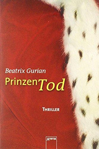 Prinzentod: Thriller von Beatrix Gurian (1. Juni 2008) Broschiert