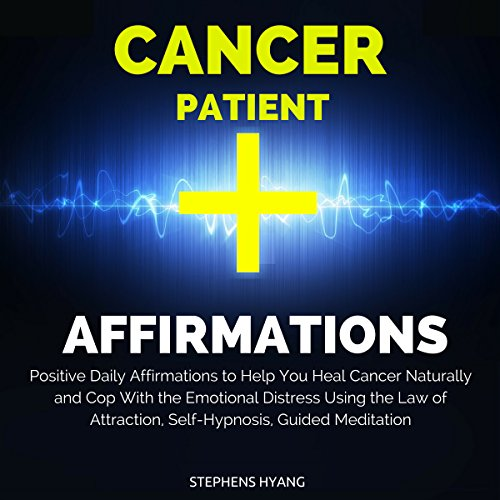 Cancer Patient Affirmations audiobook cover art