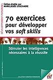 70 exercices pour développer vos soft skills. Stimuler les intelligences nécessaires à la réussite (Formation permanente t. 213) - Format Kindle - 19,99 €