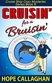 Cruisin' for a Bruisin': A Cruise Ship Cozy Mystery (Millie's Cruise Ship Mysteries Book 9)