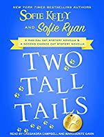 Two Tall Tails: A Magical Mystery Novella & a Second Chance Cat Mystery Novella