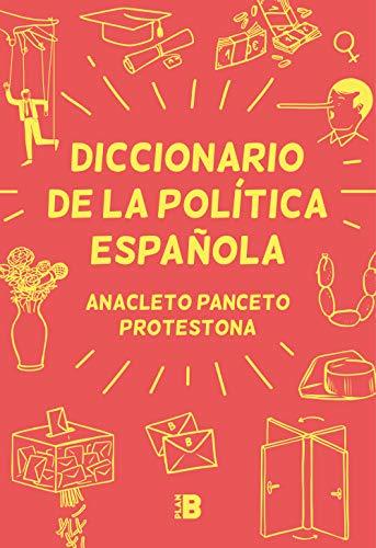 Diccionario de la política española eBook: Panceto, Anacleto ...