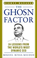 The Ghosn Factor: 24 Lessons from the World's Most Dynamic Ceo