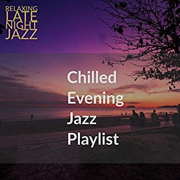 Chilled Evening Jazz Playlist