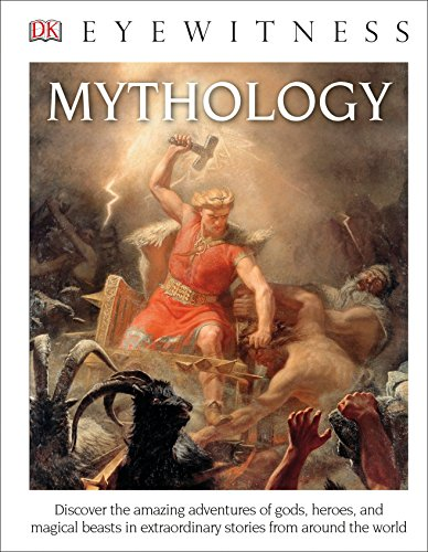 DK Eyewitness Books: Mythology (Library Edition): Discover the Amazing Adventures of Gods, Heroes, and Magical Beasts