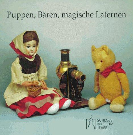 Puppen, Bären, magische Laternen. Spielzeug des 19. und 20. Jahrhunderts