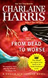 From Dead to Worse (Sookie Stackhouse/True Blood)