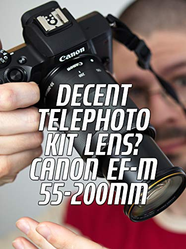 Decent telephoto kit lens? Canon EF-M 55-200mm