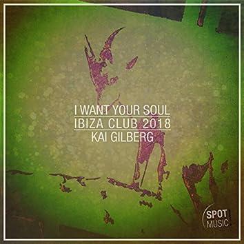 I Want Your Soul (Ibiza Club 2018 Mix)