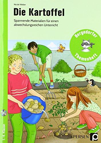 Die Kartoffel: Spannende Materialien für einen abwechslungsreichen Unterricht (1. bis 4. Klasse) (Bergedorfer Themenhefte - Grundschule)