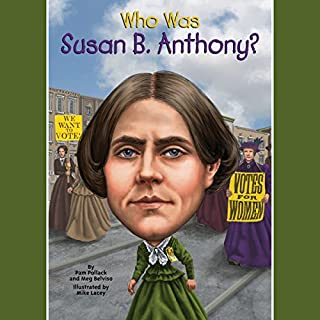 Who Was Susan B. Anthony? audiobook cover art