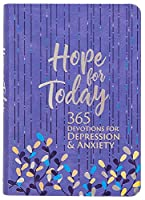 Hope for Today: 365 Devotions for Depression & Anxiety