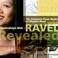 Ravel Revealed: Complete Piano Works of Ravel (Gwendolyn Mok) (2002-06-25)