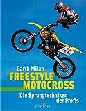 Freestyle Motocross: Die Sprungtechnik der Profis - Garth Milan