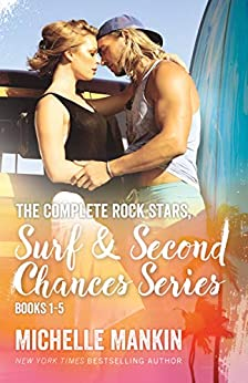 The Complete Rock Stars, Surf and Second Chances Series, Books 1-5: Beach Romance Surfing by [Michelle Mankin]
