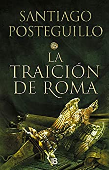 La traición de Roma (Trilogía Africanus 3) de [Santiago Posteguillo]