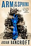 Arm of the Sphinx (The Books of Babel, 2)
