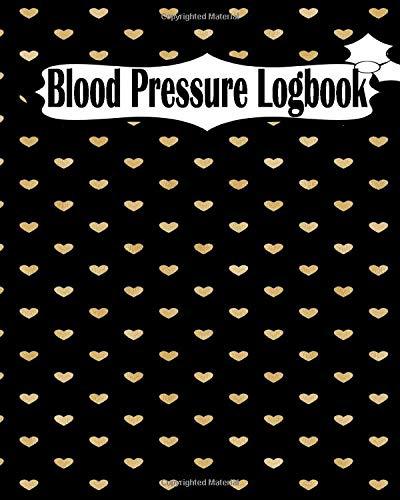 Blood Pressure Logbook: Health Planner, Blood Pressure Tracker, Blood Pressure Journal, Blood Pressure Form Template, Blood Pressure Sheet, Blood ... Book, Record & Monitor Blood Pressure at Home