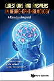 Questions And Answers In Neuro-ophthalmology: A Case-based Approach (English Edition)