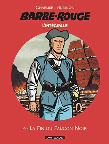 Barbe-Rouge - Intégrales - Tome 4 - La Fin du Faucon noir (BARBE ROUGE (INTEGRALE) (4))