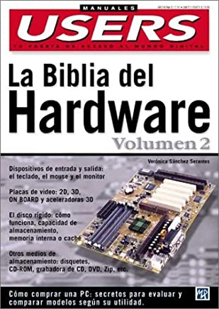 La Biblia del Hardware Volumen II: Manuales Users, en Espanol / Spanish (Hardware