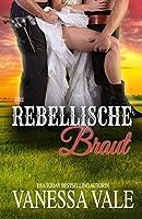 Ihre rebellische Braut: Grossdruck (Bridgewater Ménage-Serie)
