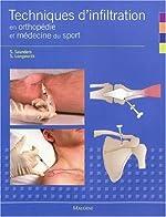 Techniques d'infiltration en orthopédie et médecine du sport - Un manuel pratique pour les médecins de Stephanie Saunders