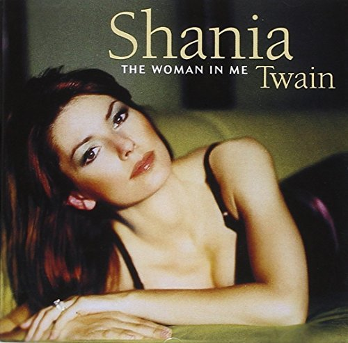 The Woman in Me by Shania Twain (2000-03-15)
