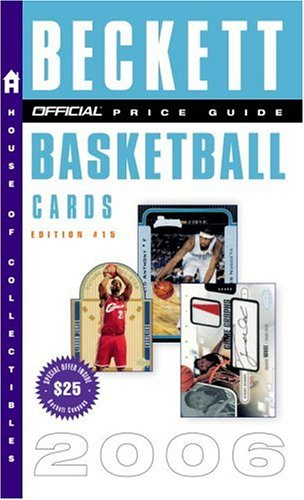 The Official Beckett Price Guide to Basketball Cards 2006 Edition #15 (Official Price Guide to Basketball Cards)