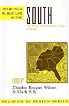 Religion and Public Life in the South: In the Evangelical Mode: 6