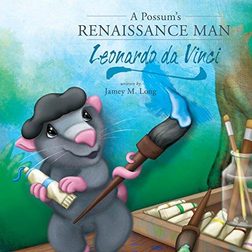 A Possum's Renaissance Man: Leonardo da Vinci audiobook cover art
