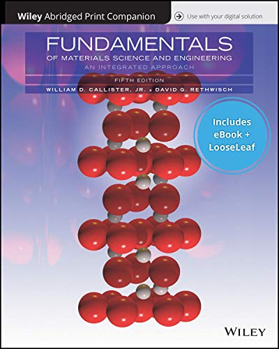 Fundamentals of Materials Science and Engineering: An Integrated Approach, 5e EPUB Reg Card with Abridged Print Companion Set