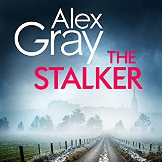The Stalker                   By:                                                                                                                                 Alex Gray                               Narrated by:                                                                                                                                 Joe Dunlop                      Length: 11 hrs and 41 mins     25 ratings     Overall 4.2