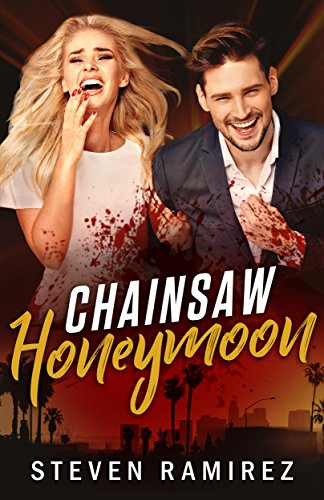 Book: Chainsaw Honeymoon by Steven Ramirez