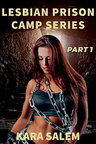 Lesbian Prison Camp Series - Part 1