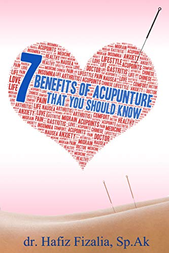 7 Benefits of Acupuncture You should Know by [hafiz fizalia]