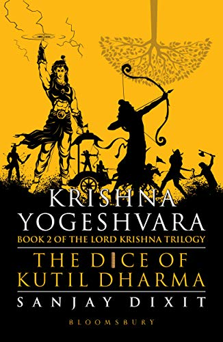 Krishna Yogeshvara: The Dice of Kutil Dharma - Book 2 of Krishna Trilogy (English Edition) eBook: Dixit, Sanjay: Amazon.es: Tienda Kindle