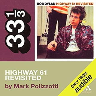 Bob Dylan's Highway 61 Revisited (33 1/3 Series)  cover art