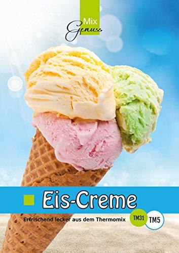 Eis-Creme:: Erfrischend lecker aus dem Thermomix