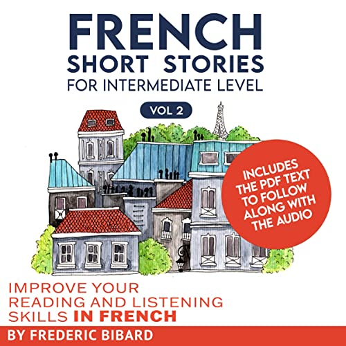 French: Short Stories for Intermediate Level + AUDIO Vol 2 Audiobook By Frederic Bibard cover art
