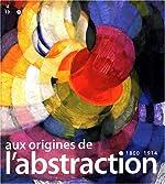 Aux origines de l'abstraction, 1800-1914 de Serge Lemoine