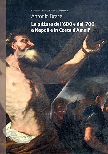 La pittura del '600 e del '700 a Napoli e in Costa...