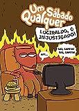 Luciraldo, o injustiçado!: Um Sábado Qualquer (Gibi Um Sábado Qualquer Livro 3) (Portuguese Edition)