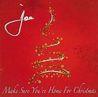 Make Sure You're Home for Christmas by Joe (2009-07-28)