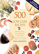 500 Low-Carb Recipes: 500 Recipes from Snacks to Desserts That the Whole Family Will Love