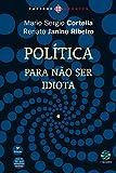 Política: Para não ser idiota (Papirus Debates)