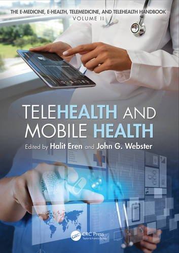 Telehealth and Mobile Health (E-medicine, E-health, M-health, Telemedicine, and Telehealth Handbook)