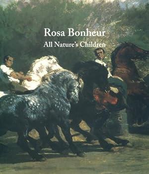 Rosa Bonheur: All Nature's Children 0965479315 Book Cover